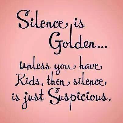 Silence is golden?
