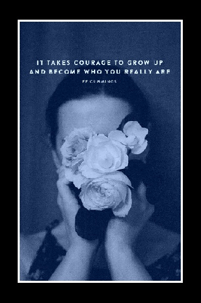 Quotes: It takes courage